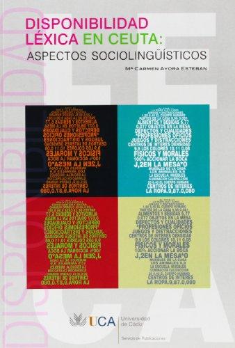 Disponibilidad léxica en Ceuta : aspectos sociolingüísticos (Paperback): María ...