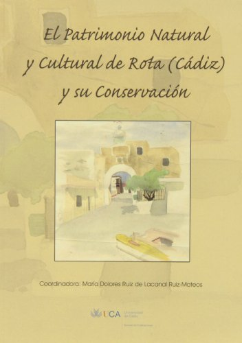 9788498281378: Patrimonio natural y cultural de Rota (Cádiz) y su conservación, el