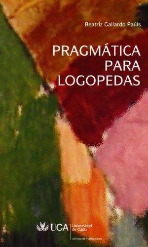 9788498281415: Pragmática para logopedas