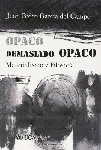 9788498281538: Opaco, demasiado opaco.: Materialismo y filosofía