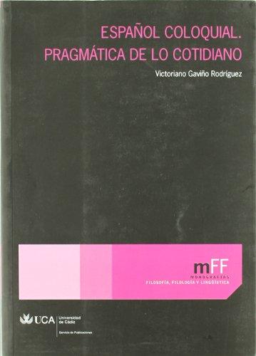 9788498282252: Español coloquial: Pragmática de lo cotidiano