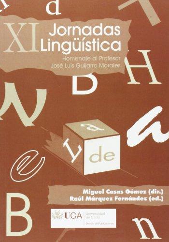 9788498282481: Jornadas de Lingüística, XI: Homenaje al profesor José Luis Guijarro Morales.