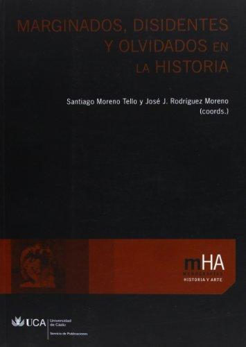 9788498282535: Marginados, disidentes y olvidados en la Historia. (Monografías. Historia y Arte)