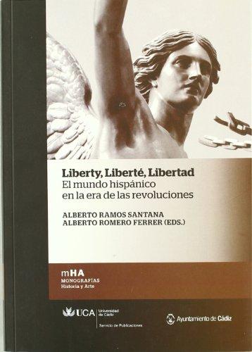 9788498283143: Liberty, libert?, libertad. El mundo hisp?nico en la era de las revoluciones