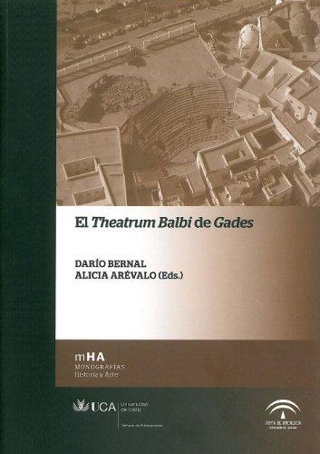 EL THEATRUM BALDI DE GADES: Darío Bernal Casasola,