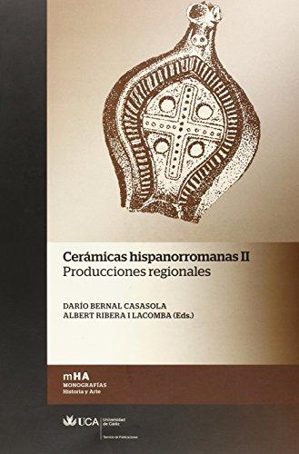 9788498283648: Cerámicas hispanorromanas II: Producciones regionales (Monografías. Historia y Arte)