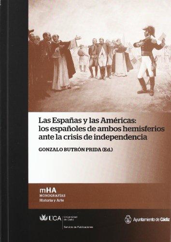 9788498283716: Las Españas y las Américas: los españoles de ambos hemisferios ante la crisis de independencia (Monografías)
