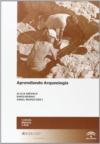 APRENDIENDO ARQUEOLOGIA: Alicia Arévalo González, Darío Bernal Casasola, Ángel Muñoz Vicente (eds.)