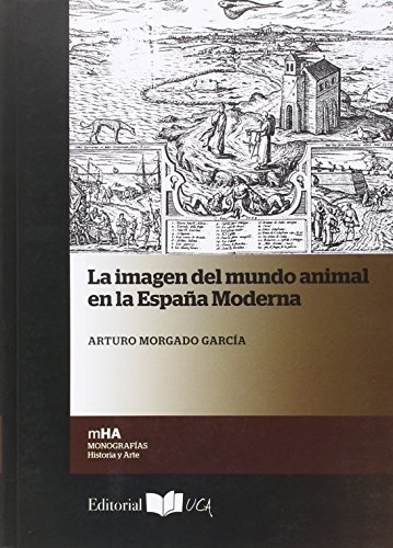 9788498285086: La imagen del mundo animal en la España moderna