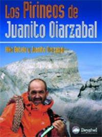 9788498290035: Los Pirineos De Juanito Oiarzabal