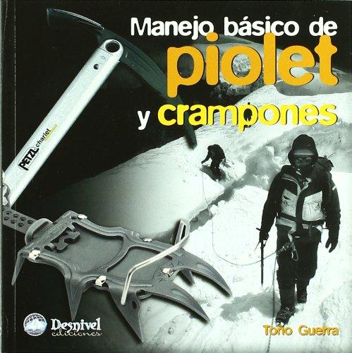 9788498290059: Piolet Y Crampones, Manejo Basico De