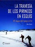 9788498290073: La travesía de los Pirineos en esquís : 42 etapas del Canigó al Ori