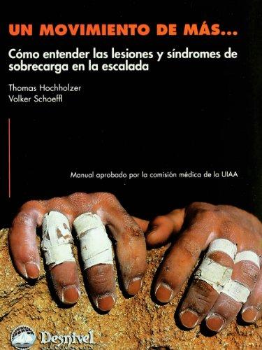 9788498290189: Un movimiento de más : cómo entender las lesiones y síndromes de sobrecarga en la escalada