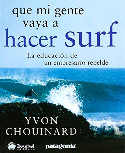 9788498290318: Que Mi Gente Vaya A Hacer Surf (Literatura (desnivel))