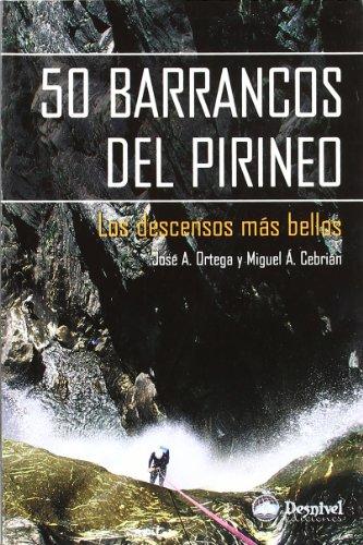 50 BARRANCOS DEL PIRINEO: ORTEGA BECERRIL, JOSÉ
