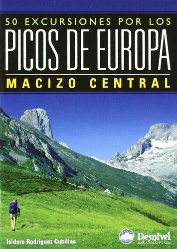 9788498290363: 50 excursiones por los Picos de Europa : macizo central