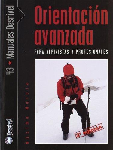 9788498290431: Orientacion avanzada - para alinistas y profesionales (Manuales (desnivel))