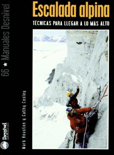 9788498290530: Escalada alpina. Técnicas para llegar a lo más alto