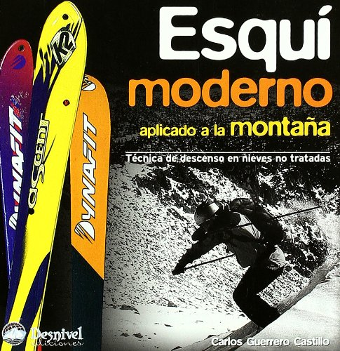 9788498290592: Esquí moderno aplicado a la montaña. Breve guía técnica de descenso en nieves no tratadas