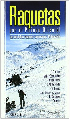 9788498290608: Raquetas por el Pirineo oriental. Las más bellas travesías y ascensiones 44 itinerarios