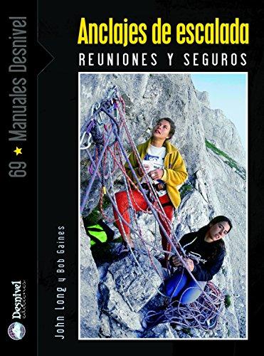 9788498290653: Anclajes de escalada. Reuniones y seguros (Manuales (desnivel))