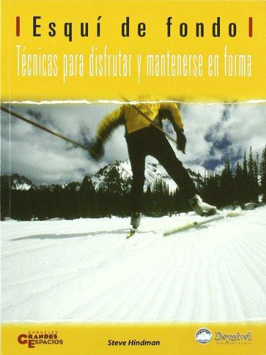 9788498291117: Esqui de fondo - tecnicas para disfrutar y mantenerse en forma