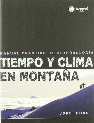 9788498291407: TIEMPO Y CLIMA EN MONTAÑA: MANUAL PRACTICO DE METEOROLOGIA