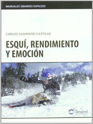 9788498291513: Esqui, rendimiento y emocion (Grandes Espacios)