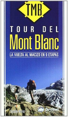 9788498291605: Tour del Mont Blanc: la vuelta al macizo en 9 etapas