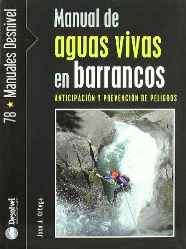 9788498291674: Manual de aguas vivas en barrancos (Manuales Desnivel)