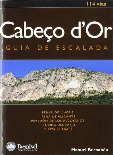 Cabeço d Or : guía de escalada : Paredón de los Alcoyanos ; Penya el Frare ; ...