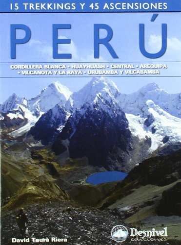9788498291865: PERU - 15 TREKKINGS Y 45 ASCENSIONES