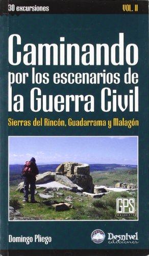 9788498291957: Caminando por los escenarios de la Guerra civil (vol II) (Guias De Excursionismo)