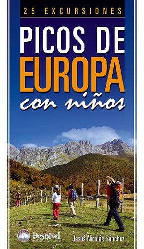 9788498291971: Picos de Europa con niños - 25 excursiones (Guias De Excursionismo)