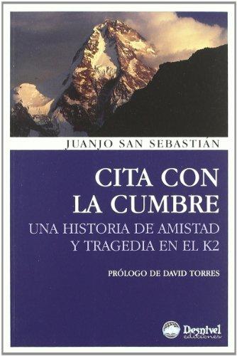 9788498292084: Cita con la Cumbre: una Historia de Amistad y Tragedia en el k2 ( 2ª ed)