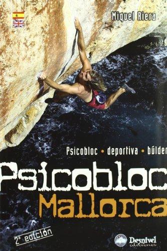 Psicobloc Mallorca: Psicobloc, Deportiva, Bulder (Guia de Escalad a) (2ª ed): Desnivel