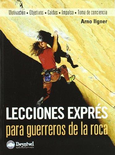 9788498292183: Lecciones Expres para Guerreros de la Roca: Motivacion Objetivos- Caidas-impulso-toma de Conciencia