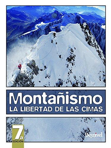 9788498292268: Montañismo, la libertad de las cimas (Manuales Desnivel)