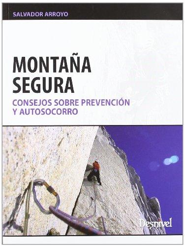 9788498292527: Montaña Segura - consejos sobre prevencion y autosocorro (Manuales Desnivel)