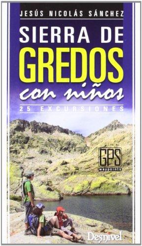 9788498292589: Sierra de gredos con niños - 25 excursiones (Guias De Excursionismo)