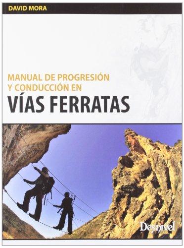 9788498292602: Manual de progresion y consucción de vias ferratas