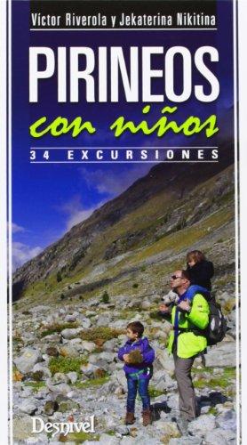9788498292800: Pirineos Con Niños. 34 Excursiones (Guia Montaña)