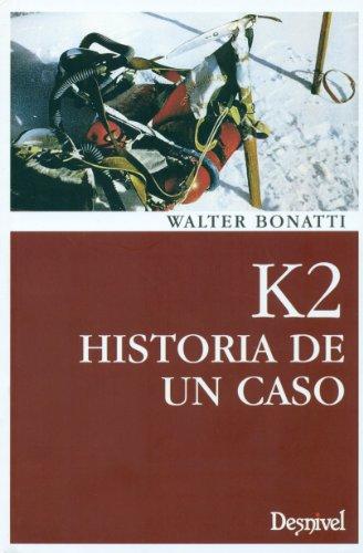 9788498292831: K2. Historia De Un Caso