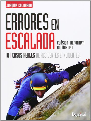 9788498292916: Errores En Escalada. 101 Casos Reales De Accidentes E Incidentes (Manuales (desnivel))