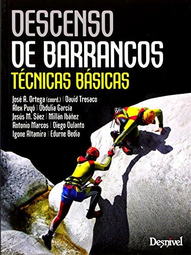 Descenso de barrancos : técnicas básicas (Paperback): José Antonio Ortega