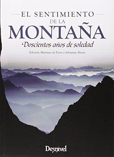 El sentimiento de la montaña : doscientos años de soledad (Paperback): Eduardo Martinez de Pison, ...