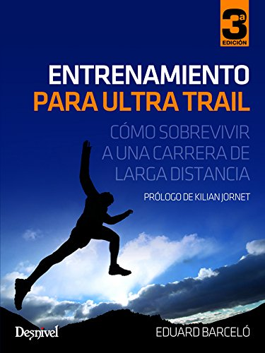 ENTRENAMIENTO PARA ULTRA TRAIL: COMO SOBREVIVIR A UNA CARRERA DE LARGA DISTANCIA: BARCELÓ, EDUARD