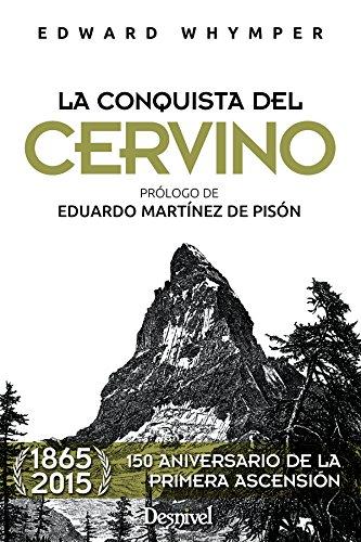 9788498293333: La conquista del Cervino (Literatura (desnivel))