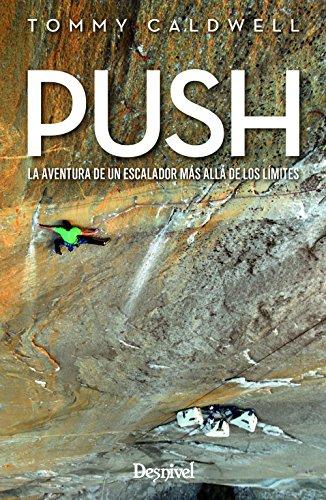 9788498294224: Push. La aventura de un escalador más allá de los límites