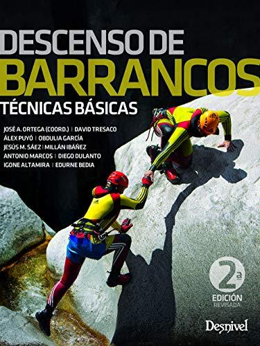 Imagen de archivo de DESCENSO DE BARRANCOS, TÉCNICAS BÁSICAS a la venta por LM Libros
